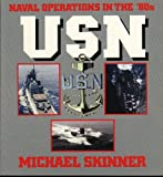 U. S. N. Operations in the 80's, Skinner, Michael, 0891412093