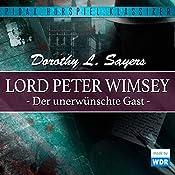 Der unerwünschte Gast (Lord Peter Wimsey - Kriminalhörspiel 2) | Dorothy L. Sayers