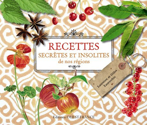 Recettes secr???tes et insolites de nos r??gions by Laurence Laurendon (2012-10-24)