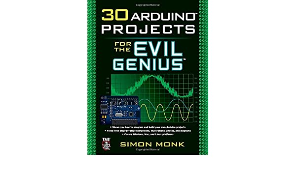 30 Arduino Projects for the Evil Genius: Amazon.es: Simon Monk: Libros en idiomas extranjeros