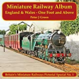 Miniature Railway Album England and Wales: One Foot and Above (Britains Miniature Railways Pictorial Special)