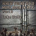 When There's No More Room in Hell 2 Audiobook by Luke Duffy Narrated by Jack Wynters