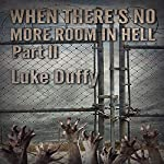 When There's No More Room in Hell 2 | Luke Duffy