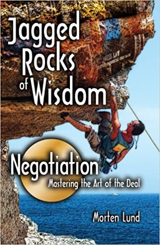 Jagged Rocks of Wisdom- Negotiation  Mastering the Art of the Deal  Morten  Lund 8294fe1f98ff1