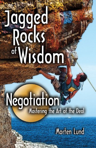 Jagged Rocks of Wisdom- Negotiation: Mastering the Art of the Deal ebook