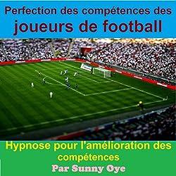 Perfection des compétences des joueurs de football: Hypnose pour l'amélioration des compétences