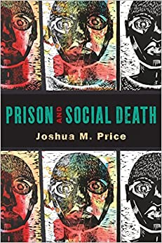 Book Prison and Social Death (Critical Issues in Crime and Society) by Joshua M. Price (2015-07-01)
