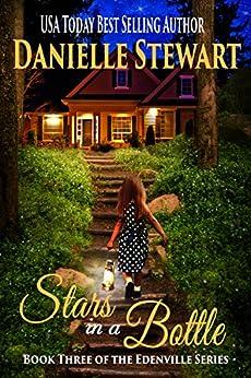 Stars in a Bottle (The Edenville Series Book 3) by [Stewart, Danielle]
