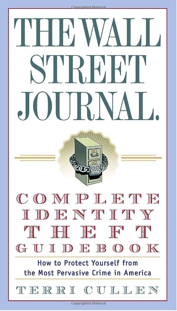 5705151dcae4 Amazon.fr - The Wall Street Journal. Complete Identity Theft Guidebook  How  to Protect Yourself from the Most Pervasive Crime in America - Terri Cullen  - ...