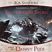 That Curious Sword: A Tale from The Legend of Drizzt   R. A. Salvatore