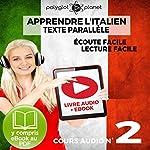 Apprendre l'Italien - Écoute Facile - Lecture Facile: Texte Parallèle Cours Audio, No. 2: Lire et Écouter des Livres en Italien    Polyglot Planet