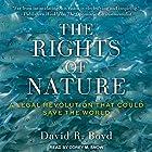 The Rights of Nature: A Legal Revolution That Could Save the World Hörbuch von David R. Boyd Gesprochen von: Corey M. Snow