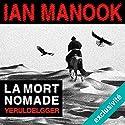 La mort nomade (Commissaire Yeruldelgger) | Livre audio Auteur(s) : Ian Manook Narrateur(s) : Jean-Christophe Lebert