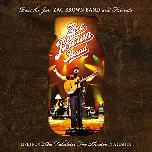 Pass The Jar - Zac Brown Band And Friends From The Fabulous Fox Theatre In - Ground Southern