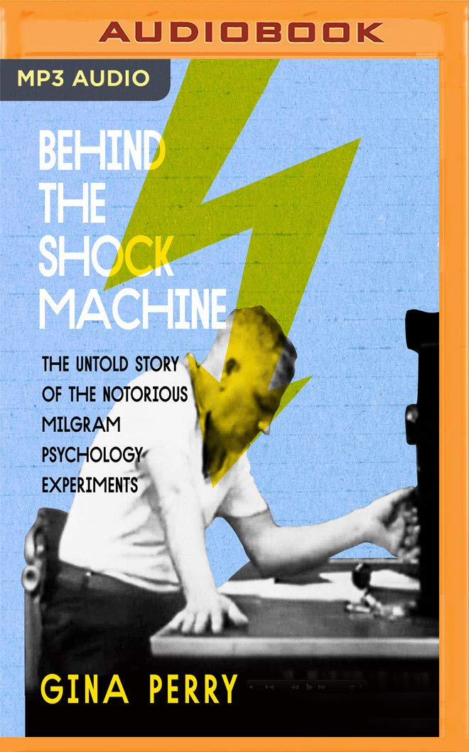 Behind the Shock Machine: The Untold Story of the Notorious ...