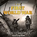 The First World War Audiobook by Hew Strachan Narrated by Clive Chafer