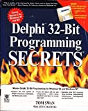 Delphi 32-Bit Programming Secrets (The Secrets Series) by Tom Swan (1996-10-04)