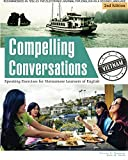 Compelling Conversations - Vietnam: Speaking Exercises for Vietnamese Learners of English (Volume 5)