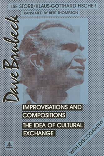 Dave Brubeck: Improvisations and Compositions: The Idea of Cultural Exchange