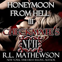 Checkmate's Honeymoon from Hell Audiobook by R. L. Mathewson Narrated by Mackenzie Hart