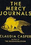 "Claudia Casper, ""The Mercy Journals,"" (Arsenal Pulp Press, 2016)"
