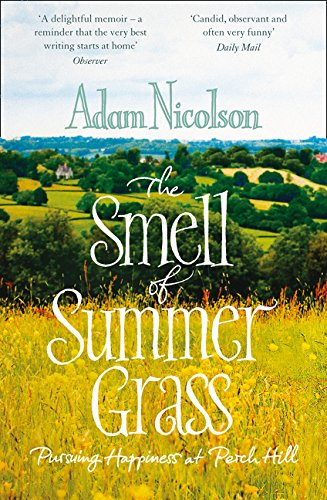 Download Smell of Summer Grass: Pursuing Happiness at Perch Hill PDF