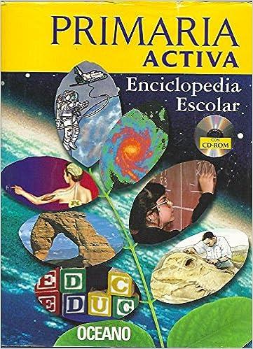 Primaria Activa Enciclopedia Escolar/Active Primary School Encyclopedia (Spanish Edition) (Spanish) 1st Edition