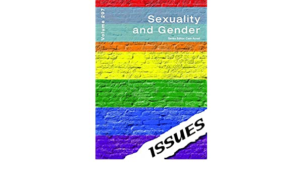 Sexuality and Gender: 297 (Issues)