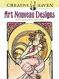 Creative Haven Art Nouveau Designs Coloring Book (Adult Coloring)