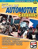 How to Rebuild Any Automotive Engine