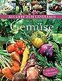 Gemüse. Die große Vielfalt entdecken, anbauen und genießen (Aus Liebe zum Landleben)
