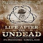 Life After the Undead | Pembroke Sinclair