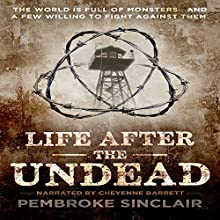 Life After the Undead Audiobook by Pembroke Sinclair Narrated by Cheyenne Barrett
