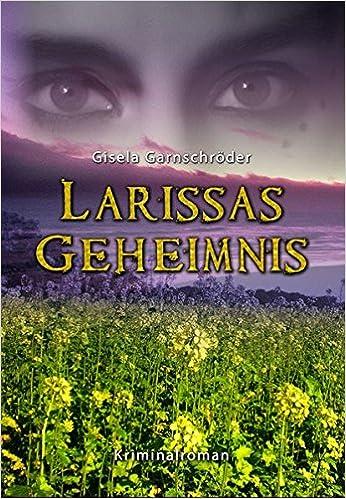 Larissas Geheimnis (German Edition)