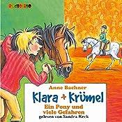 Ein Pony und viele Gefahren (Klara + Krümel)   Anne Bachner