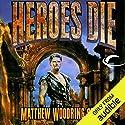 Heroes Die: The First of the Acts of Caine Hörbuch von Matthew Stover Gesprochen von: Stefan Rudnicki