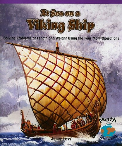 Download At Sea on a Viking Ship: Solving Problems of Length and Weight Using the Four Math Operations (Math for the Real World: Fluency) pdf