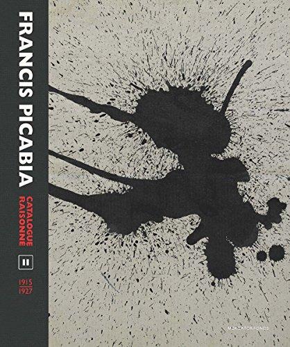 Francis Picabia Catalogue Raisonné: Volume II (1915-1927)