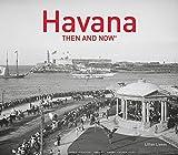 Havana: Then and Now®