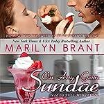 On Any Given Sundae   Marilyn Brant