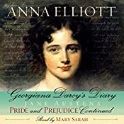 Georgiana Darcy's Diary: Pride and Prejudice Chronicles, Book 1 | Anna Elliott