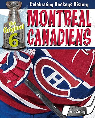 BOOK Montreal Canadiens (The Original Six: Celebrating Hockey's History)<br />ZIP