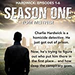 Hardwick: Season 1 Box Set, Episodes 1-6 | Tom Meitner