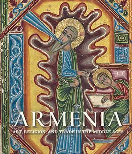 Armenia: Art, Religion, and Trade in the Middle Ages