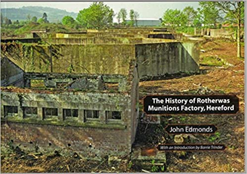 Back Factory Herford the history of rotherwas munitions factory hereford amazon co uk