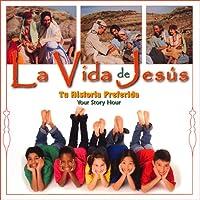 La Vida de Jesus [The Life of Jesus (Texto Completo)]: Life of Jesus