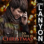 So This Is Christmas: The Adrien English Mysteries, Book 7 | Josh Lanyon
