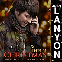 So This Is Christmas: The Adrien English Mysteries, Book 7 Audiobook by Josh Lanyon Narrated by Kale Williams