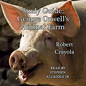 Study Guide: George Orwell's Animal Farm Audiobook