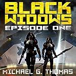 Black Widows, Episode 1   Michael G. Thomas